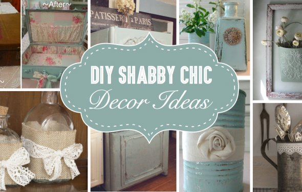 25+ DIY Shabby Chic Decor